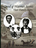 Dred and Harriet Scott Their Family Story